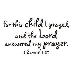 """For this child I prayed."" 1 Samuel 1:27"