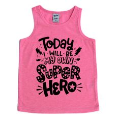 Today I will be my own superhero! This design is placed on a lightweight unisex style kids tank. Refer to the size chart to choose the correct size. Please allow weeks for your order to ship. All sales are final. Returns or exchanges are not accepted. Unisex Fashion, Kids Fashion, Twister Sister, Superhero Kids, Toddler Outfits, Black Print, Tank Man, Unisex Style, Wild Hearts
