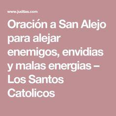 Oración a San Alejo para alejar enemigos, envidias y malas energias – Los Santos Catolicos