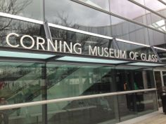 Corning Museum of Glass in Corning, NY