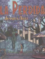 La Perdida PN6727.A25 P47 2006 Galesburg Graphic Novels