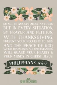 Encouraging Wednesdays … Philippians 4:6-7
