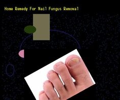 Home remedy for nail fungus removal - Nail Fungus Remedy. You have nothing to lose! Visit Site Now