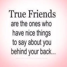 ... now THAT'S the truth  (I've often thought that when people 'gossip' to me about other's, are they doing the same about me?!)
