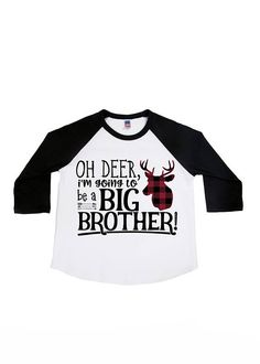 Oh Deer, Im Going to be a Big Brother! This design is sure to be a hit at your announcement! Perfect for the little brother to be. ►Need to add a name and/or number to the back of these tees? No problem, you can purchase the additional lettering here: Big Brother Announcement Shirt, Mama Bear Shirt, Numbers For Kids, Second Pregnancy, Baby Announcements, Masons, Oh Deer, Baby Sprinkle, Maternity Pictures