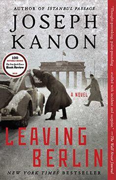 Leaving Berlin: A Novel - #books #reading - #Historical, #JosephKanon - http://lowpricebooks.co/2016/05/leaving-berlin-a-novel/