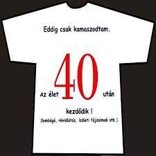 """születésnapi idézetek 40 éveseknek Képtalálat a következőre: """"vicces szülinapi idézetek 40 éveseknek  születésnapi idézetek 40 éveseknek"""