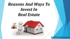 RD Training Systems has shared a PPT beyond buying a home and introduce you to real estate as an investment. Investing in real estate has become increasingly popular over the last fifty years and has become a common investment vehicle.