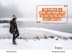 The world is a book and those who do not travel read only one page! Have a cover to your book. Stay safe! #travelInsurance #travel #Wanderlust