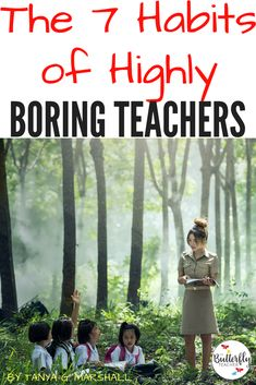 Do you feel at times that your class is boring to your students? If so, you may be doing these boring teaching habits and not know it. Check out this post to break your boring teaching!