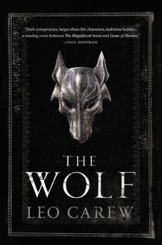 Under the Northern Sky, The Wolf. Leo Carew's debut novel THE WOLF, the first book in the UNDER THE NORTHERN SKY Series, is a masterpiece in epic historical fantasy - a new voice to rival David Gemmell or George RR Martin. Cool Books, New Books, Books To Read, Book Series, Book 1, The Book, Wolf Book, Beautiful Book Covers, Book Lists