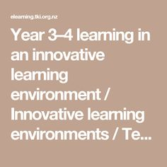 Year 3–4 learning in an innovative learning environment / Innovative learning environments / Teaching / enabling e-Learning - enabling eLearning