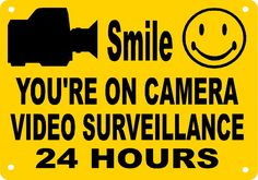 Smile You're on Camera Video Surveillance 24 Hours