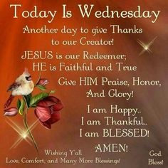Good Morning Day Night Quotes Pics And Videos. Good Morning Day Night Quotes Pics And Videos Wednesday Prayer, Blessed Wednesday, Happy Wednesday Quotes, Good Morning Wednesday, Good Morning Good Night, Happy Thursday, Wonderful Wednesday, Happy Week, Sunday