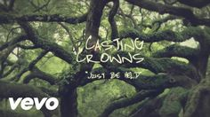 November 20, 2015 and the last weekend of the Intentional Journey and this song Casting Crowns - Just Be Held (Official Lyric Video)