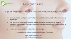 Lip Augmentation or Lip Enhancement - A cosmetic procedure to enhance the beauty of your lips. Get to know more on various cosmetic procedures from medeguru. Visit www.medeguru.com info.medeguru@gmail.com