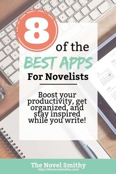 It may be romantic to write your novel without with only a notebook, but it's hard to deny that apps can be a wonderful part of your writing process.