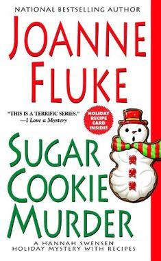 Sugar Cookie Murder (A Hannah Swensen Mystery) by Joanne Fluke 0758288360 9780758288363 Christmas Buffet, Christmas Books, Antique Christmas, Christmas Time, Mystery Series, Mystery Books, Joanne Fluke Books, Hannah Swensen, Kensington