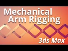 (6) Mechanical Arm Rigging - YouTube