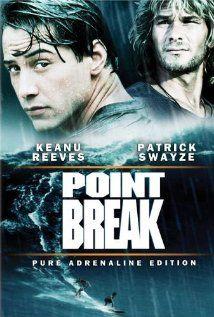 Point Break. Patrick Swayze vs. Keanu Reeves