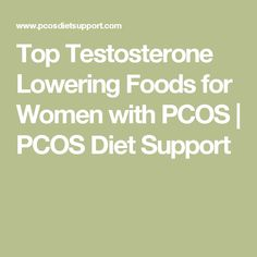 Top Testosterone Lowering Foods for Women with PCOS | PCOS Diet Support
