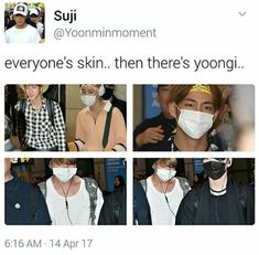 He did say one of the main reasons he chose the name Suga was because of his fair skin