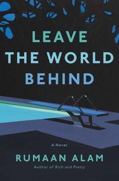 Leave the World Behind by Rumaan Alam - Ecco The Reader, Elena Ferrante, Book Club Books, Good Books, Books To Read, Book Clubs, Big Books, Miss Usa, Denzel Washington