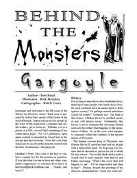 Behind the Monsters: Gargoyle  the primary part of the book is an in-game explanation of the monster's origin. In this case, gargoyles were created by a powerful sorcerer-king who was looking to create ageless guardians for his realm. Inspired by a statue, he experimented on criminals – apropos, considering they once preyed on society – and eventually created a powerful artifact of Elemental Earth that turned people into gargoyles. The rest, as they say, is history.  Personally, I'm…