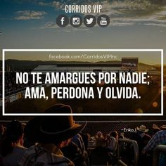 No te amargues.!   ____________________ #teamcorridosvip #corridosvip #corridosybanda #corridos #quotes #regionalmexicano #frasesvip #promotion #promo #corridosgram
