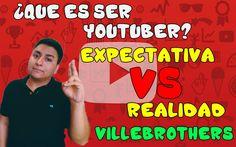Que es ser YOUTUBER | Expectativas vs Realidad feat. villebrothers| KnDriiZ
