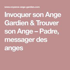 Invoquer son Ange Gardien & Trouver son Ange – Padre, messager des anges