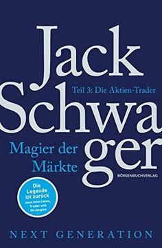 Magier der Märkte: Next Generation Teil 3: Im letzten Teil seiner Trilogie interviewt Schwager professionelle Händler, die es mit einem ganz klassischen Instrument zur Meisterschaft gebracht haben: die Aktien-Trader.