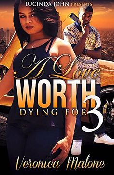 A Love Worth Dying For 3 by Veronica Malone https://www.amazon.com/dp/B01CJ2D23S/ref=cm_sw_r_pi_dp_8ZCrxbW7HJCJ2