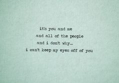But I just can't keep my eyes off of you.