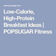 Low-Calorie, High-Protein Breakfast Ideas   POPSUGAR Fitness