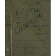 Nouvel Atlas De Poche Des Champignons, Comestibles Et Vénéneux de Dumée Paul