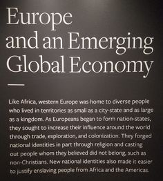 Europe and an Emerging Global Economy-Life Africa, W. Europe was home to diverse ppl who lived in territories as small as a city-state & as large as a kingdom. As Europeans began to form nation-states, they sought to increase their influence around the wo