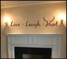 Live ~ laugh ~ hunt