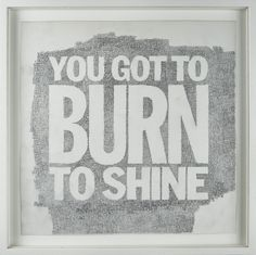You Got to Burn to Shine  by Natalie Hegert