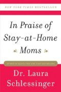 In Praise of Stay-at-Home Moms:Amazon:Books