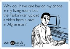 Why do I have one bar on my phone in my living room, but the Taliban can upload a video from a cave in Afghanistan?