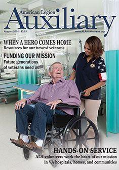 Auxiliary magazine, Vol. American Legion Auxiliary, American Legions, Va Hospital, Volunteer Work, Extraordinary People, Hero, August 2014, Magazine Covers