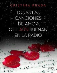 Cristina Prada - Todas las canciones de amor que aún suenan en la radio. 2