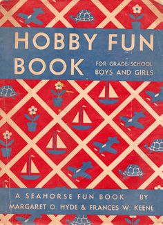 Hobby Fun Book for Grade School Boys and Girls by Margaret O. Hyde and Frances W. Keene. $6.00, via Etsy.