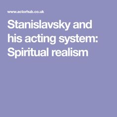 Stanislavsky and his acting system: Spiritual realism Cultural Experience, Christmas Trees, Theatre, Acting, Spirituality, Student, Xmas Trees, Christmas Tree, Xmas Tree