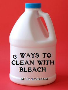 Cleaning With Bleach – 13 Household Uses via MrsJanuary.com #simpleliving #bleach #cleaning