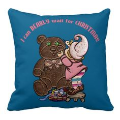 I can BEARLY wait for Christmas 20 inch Throw Pillows.  Change the pillow color to match your decor.  http://www.zazzle.com/i_can_bearly_wait_for_christmas-189718047711289992?rf=238575087705003771