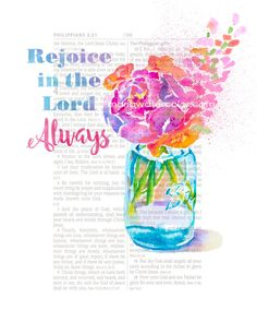 Bible Page Art, Philippians, Watercolor Print Philippians 4:4 says that we can rejoice in the Lord always, because He is always good. I have