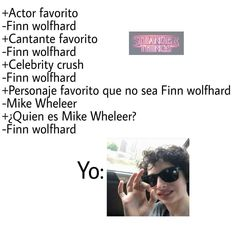 Very Bad English Translation - Favorite Actor - Finn Wolfhard Favorite Singer - Finn Wolfhard Celebrity Crush - Finn Wolfhard  Favorite person who isn't Finn Wolfhard - Mike Wheeler Who is Mike Wheeler? - Finn Wolfhard