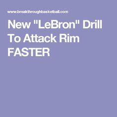 """New """"LeBron"""" Drill To Attack Rim FASTER"""
